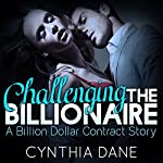 Challenging the Billionaire: A Billion Dollar Contract Story | Cynthia Dane