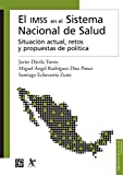 img - for El IMSS en el Sistema Nacional de Salud. Situaci n actual, retos y propuestas de pol tica book / textbook / text book