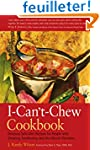 I-Can't-Chew Cookbook: Delicious Soft...