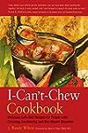 The I-Can't-Chew Cookbook: Delicious...