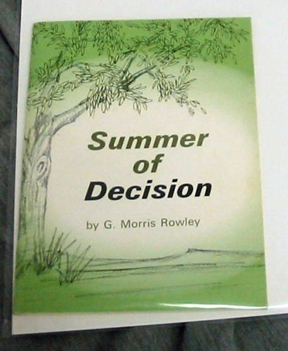 Summer of decision, G. Morris Rowley