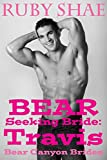 Bear Seeking Bride: Travis: (BBW Mail Order Bride Paranormal Shape Shifter Romance) (Bear Canyon Brides Book 1)
