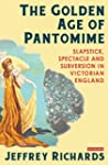 Golden Age of Pantomime, The: Slapsti...