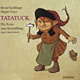 img - for Tatatuck. CD. Die Reise zum Kristallberg. book / textbook / text book
