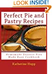 Perfect Pie and Pastry Recipes: Homem...