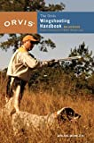 The Orvis Wingshooting Handbook, Fully Revised and Updated: Proven Techniques for Better Shotgunning
