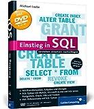 Einstieg in SQL: Von den Grundlagen inkl. Datenbankinstallation �ber Abfragen, Tabellen und Relationen bis zur Performanceoptimierung (Galileo Computing)