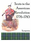 img - for Scots in the American Revolution, 1776-1783 book / textbook / text book