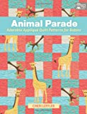 Animal Parade: Adorable Applique Quilt Patterns for Babies