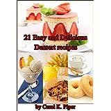21 Easy and Delicious Dessert recipes by Carol K. Piper ~ Carol K. Piper