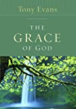 The Grace of God (080244380X) by Evans, Tony