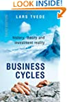 Business Cycles: History, Theory and...