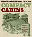 img - for By Gerald RowanCompact Cabins: Simple Living in 1000 Square Feet or Less[Paperback] February 5, 2010 book / textbook / text book