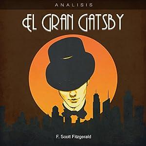 Análisis: El Gran Gatsby - F. Scott Fitzgerald [Analysis: The Great Gatsby - F. Scott Fitzgerald] Audiobook