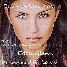 Emma's New Year: Amethyst Desire, Book 5 (       UNABRIDGED) by Eden Glenn Narrated by J. R. Lowe
