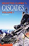 Selected Climbs in the Cascades: Volume 1