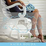 Here, Home, Hope | Kaira Rouda