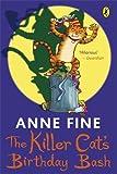 Killer Cat's Birthday Bash (The Killer Cat) (0141324368) by Fine, Anne