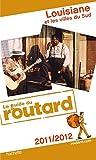 Guide du Routard Louisiane et les villes du sud 2011 et 2012