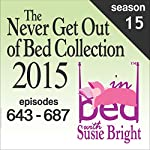 The Never Get Out of Bed Collection: 2015 In Bed with Susie Bright - Season 15 | Susie Bright