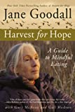 Harvest for Hope: A Guide to Mindful Eating (0446698210) by Goodall, Jane