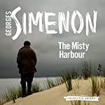 The Misty Harbour: Inspector Maigret, Book 15 | Georges Simenon,David Bellos - translator