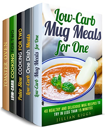 Cooking for One and Two Box Set (5 in 1): Low Carb Mug Meals, One-Dish, Paleo Slow Cooker, Dump Dinner, Toaster Oven Recipes for Busy People (Meals for Busy People) by Jillian Riggs, Dianna Grey, Eva Mehler, Julia White, Melinda Abbington