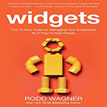 Widgets: The 12 New Rules for Managing Your Employees As If They're Real People (       UNABRIDGED) by Rodd Wagner Narrated by Kenneth Lee