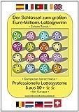 Der Schlüssel zum grossen Euro-Millions-Lottogewinn: Computer berechnete professionelle Lottosysteme 5 aus 50 für Europa