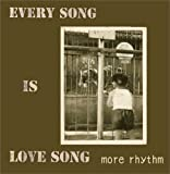 EVERY SONG IS LOVE SONG