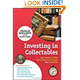 Investing in Collectables: An Investor's Guide to Turning Your Passion Into a Portfolio