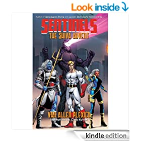 Sentinels: The Shiva Advent (Sentinels Superhero Novels, Vol. 4) (The Sentinels)