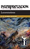 img - for By F. W. Dobbs-Allsopp Lamentations: Interpretation: A Bible Commentary for Teaching and Preaching [Hardcover] book / textbook / text book
