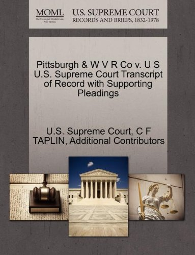Pittsburgh & W V R Co v. U S U.S. Supreme Court Transcript of Record with Supporting Pleadings