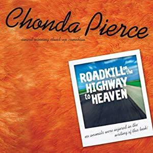 Roadkill on the Highway to Heaven | [Chonda Pierce]