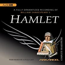 Hamlet: The Arkangel Shakespeare  by William Shakespeare Narrated by Simon Russell Beale, Imogen Stubbs, Jane Lapotaire, Bob Peck, Norman Rodway