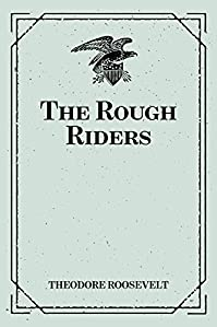 The Rough Riders by Theodore Roosevelt ebook deal