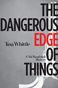 The Dangerous Edge Of Things: A Tai Randolph Mystery by Tina Whittle ebook deal