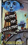 img - for HECTOR THE COLLECTOR (PICTURE AND RHYME COLLECTION / Ages 4 to 6 (rhyming, bedtime, reading, children, kids, short, stories)) book / textbook / text book