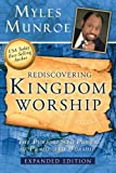 Rediscovering Kingdom Worship: The Purpose and Power of Praise and Worship Expanded Edition