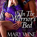 In the Warrior's Bed Audiobook by Mary Wine Narrated by Bruce Mann