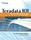 img - for Teradata 101 - The Foundation and Principles, Teradata 14 book / textbook / text book