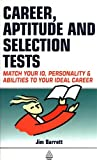 img - for Career, Aptitude and Selection Tests: Match Your IQ, Personality and Abilities to Your Ideal Career book / textbook / text book
