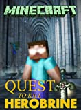 Minecraft: Quest to Kill Herobrine (Minecraft books)
