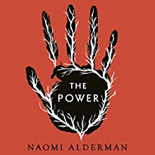 The Power Audiobook by Naomi Alderman Narrated by Adjoa Andoh, Naomi Alderman, Thomas Judd, Emma Fenney, Phil Nightingale