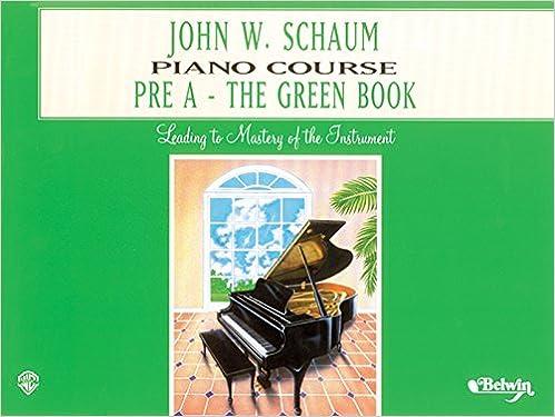John W. Schaum Piano Course: Pre-A -- The Green Book price comparison at Flipkart, Amazon, Crossword, Uread, Bookadda, Landmark, Homeshop18