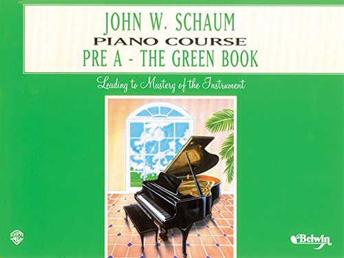 Schaum Piano Course Level Pre A Green (John W. Schaum Piano Course)