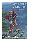 Mountain Adventure: Exploring the Appalachian Trail (0870446738) by Ronald M. Fisher