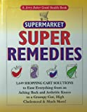 Jerry Bakers Supermarket Super Remedies: 1,649 Shopping Cart Solutions To Ease