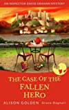 The Case of the Fallen Hero: An Inspector David Graham Cozy Mystery: Volume 3 (Inspector David Graham Cozy Mysteries)